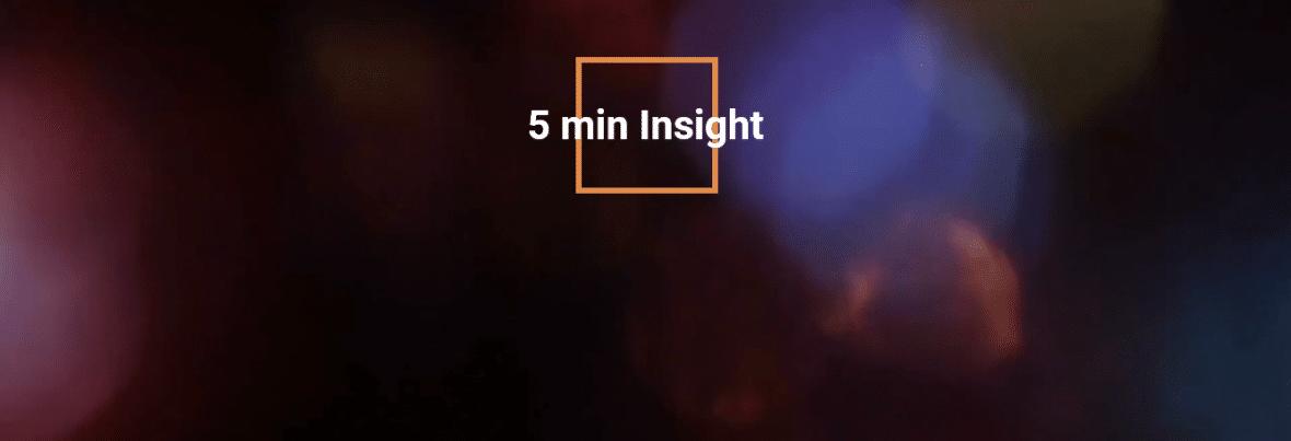 5 min Insight